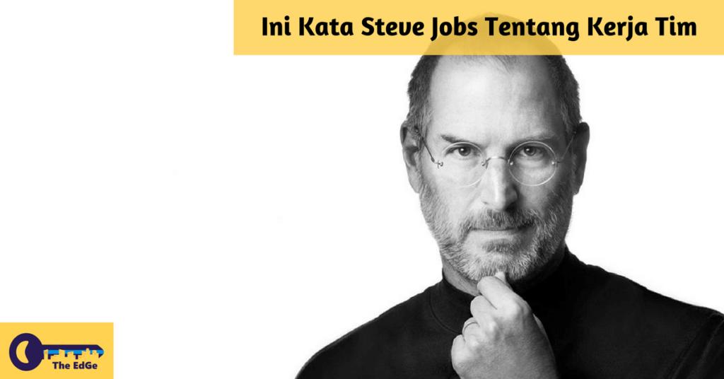 Ini Kata Steve Jobs Tentang Kerja Tim - JualGudang