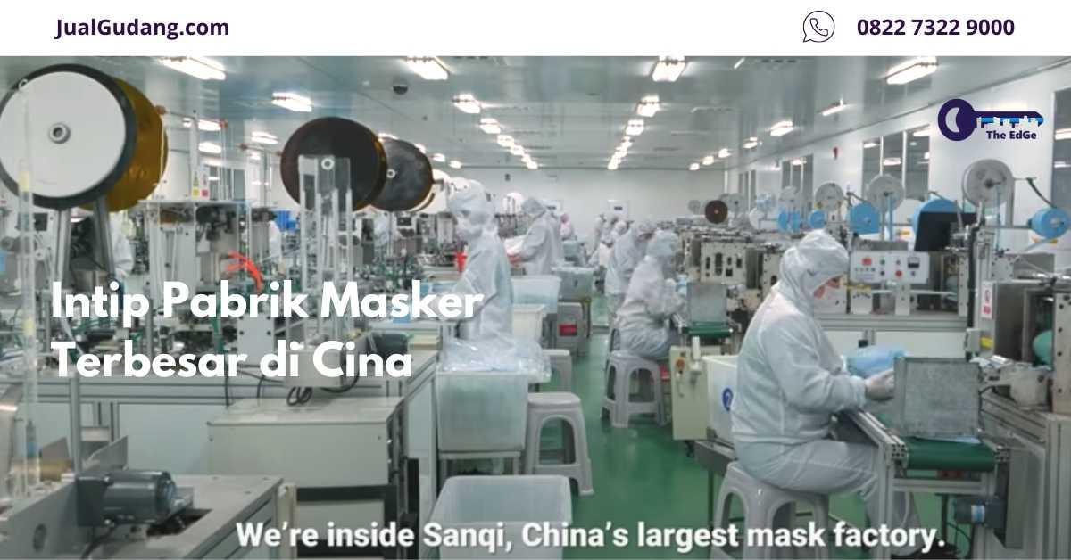 Intip Pabrik Masker Terbesar di Cina - JualGudang