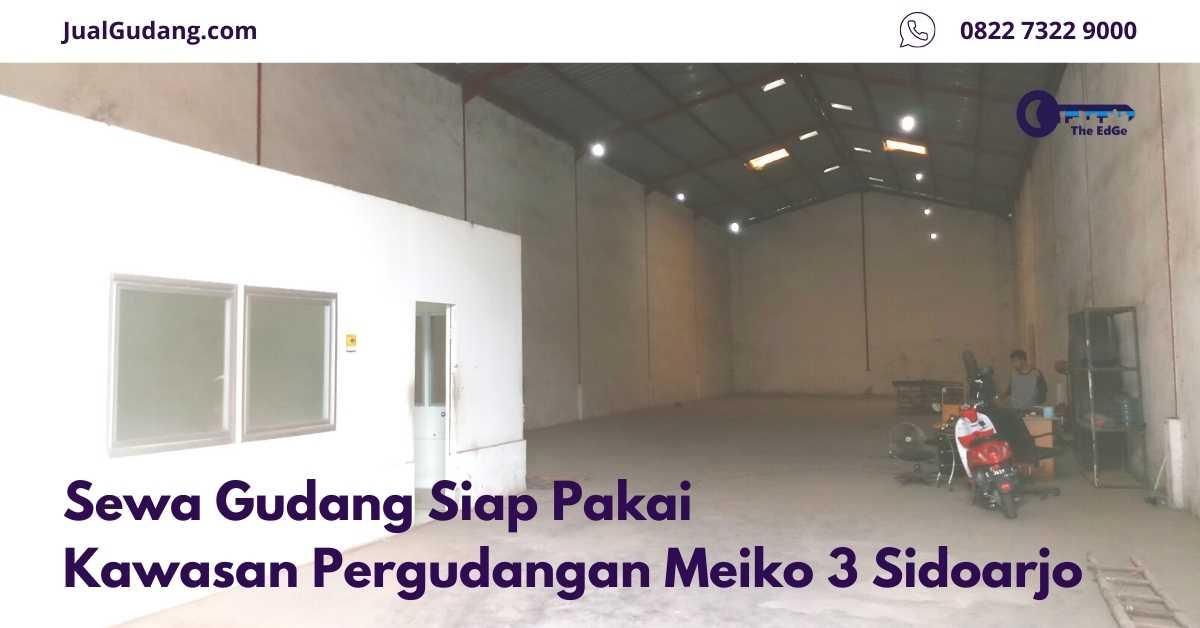 Sewa Gudang Siap Pakai Kawasan Pergudangan Meiko 3 Sidoarjo - Listing - JualGudang