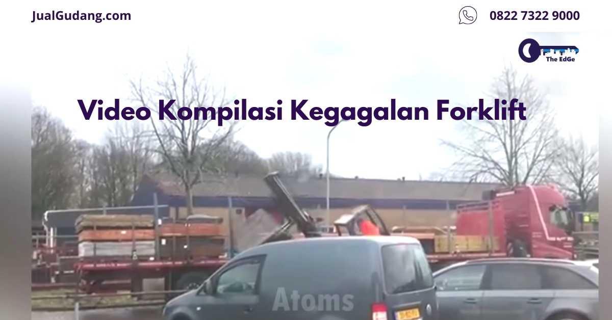 Video Kompilasi Kegagalan Forklift - JualGudang