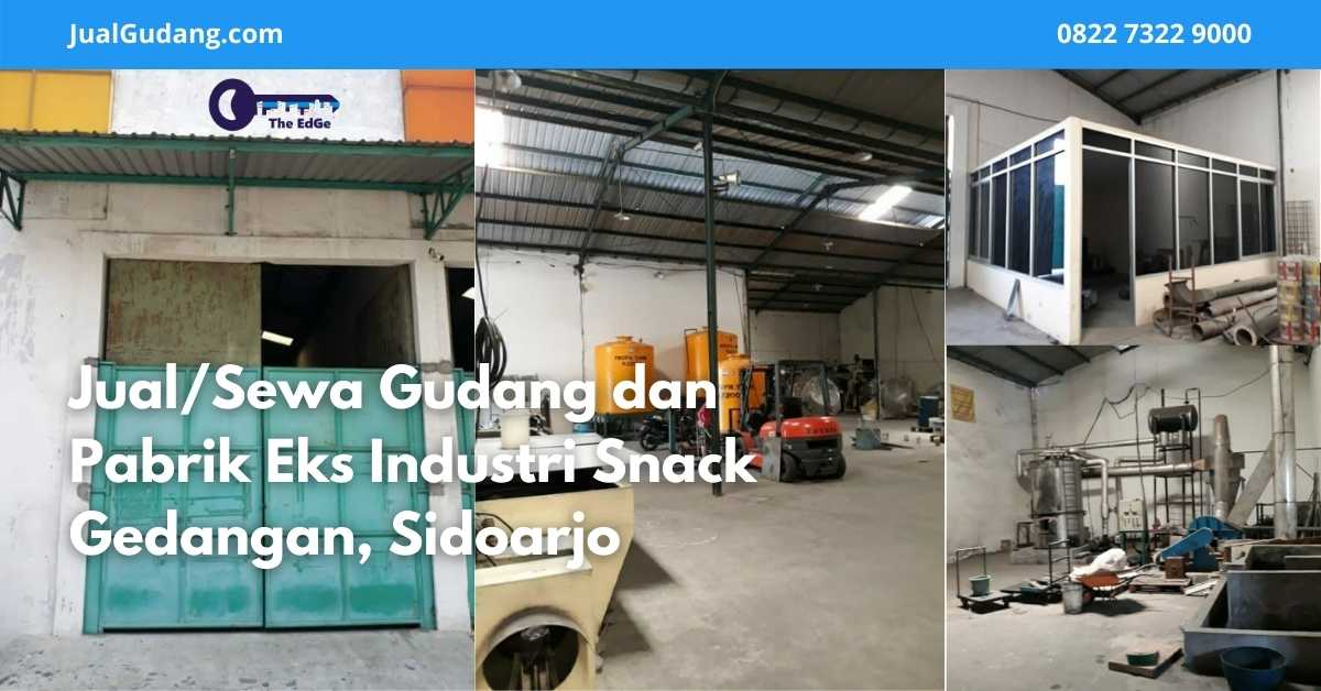 Jual_Sewa Gudang dan Pabrik Eks Industri Snack Gedangan Sidoarjo - Listing - JualGudang
