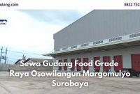 Sewa Gudang Food Grade Raya Osowilangun Margomulyo Surabaya - JualGudang
