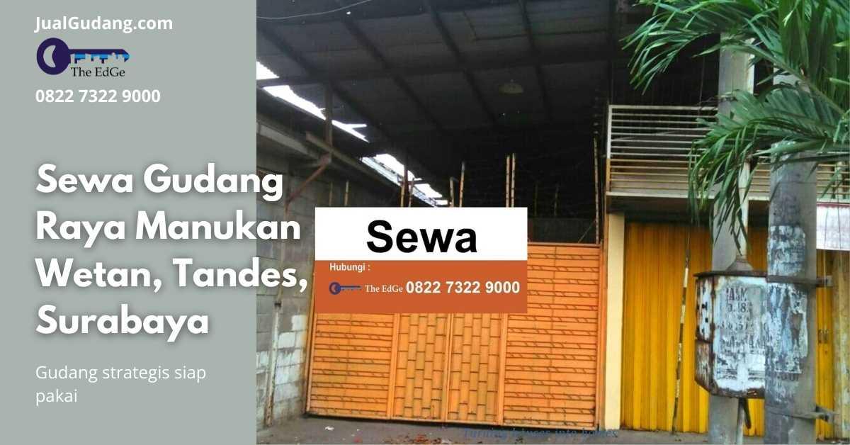 Sewa Gudang Raya Manukan Wetan, Tandes, Surabaya - JualGudang