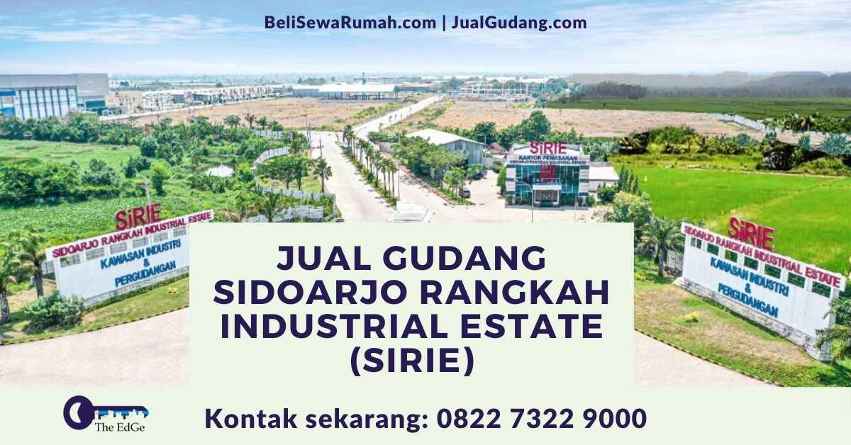 Jual Gudang Sidoarjo Rangkah Industrial Estate (SiRIE) - The EdGe